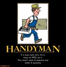 handyman-fix-remind-nag-demotivational-posters-1349207765
